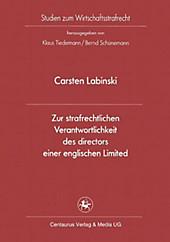 Zur strafrechtlichen Verantwortlichkeit des directors einer englischen Limited. Carsten Labinski, - Buch - Carsten Labinski,