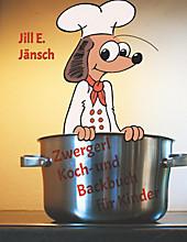 Zwergerl Koch- und Backbuch für Kinder - eBook - Jill E. Jänsch,