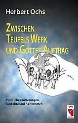 Zwischen Teufels Werk und Gottes Auftrag. Herbert Ochs, - Buch - Herbert Ochs,