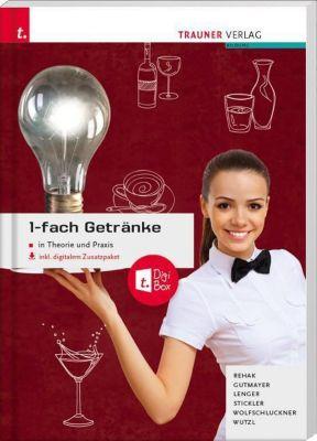 1-fach Getränke in Theorie und Praxis inkl. digitalem Zusatzpaket - Ausgabe Deutschland, Sabine Rehak, Wilhelm Gutmayer, Heinz Lenger, Johann Stickler, Rudolf Wolfschluckner, Christoph Wutzl