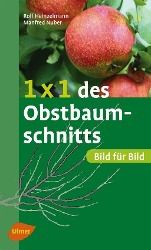 1 x 1 des Obstbaumschnitts, Rolf Heinzelmann, Manfred Nuber
