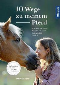 10 Wege zu meinem Pferd, Tania Konnerth
