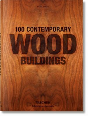 100 Contemporary Wood Buildings, Philip Jodidio