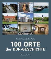 100 Orte der DDR-Geschichte, Martin Kaule, Stefan Wolle