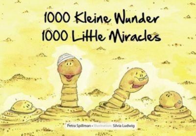 1000 kleine Wunder - 1000 Little Miracles, Petra Spillman