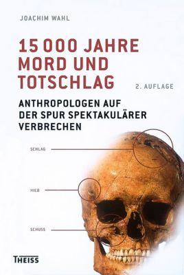 15000 Jahre Mord und Totschlag, Joachim Wahl