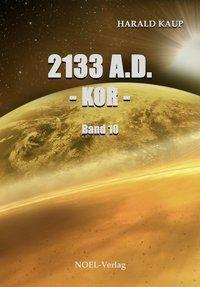 2133 A.D. - Kor -, Harald Kaup