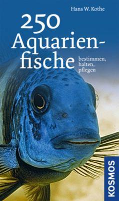 250 Aquarienfische, Hans W. Kothe
