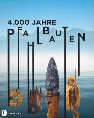 4.000 Jahre Pfahlbauten