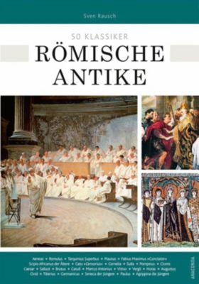 50 Klassiker Römische Antike, Sven Rausch