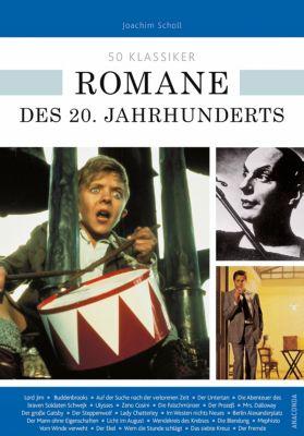 50 Klassiker Romane des 20. Jahrhunderts, Joachim Scholl, Ulrike Braun