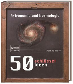 50 Schlüsselideen Astronomie und Kosmologie, Joanne Baker