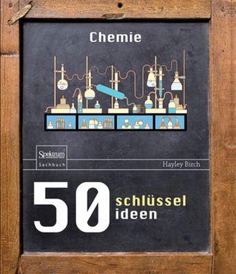 50 Schlüsselideen Chemie, Hayley Birch
