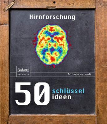 50 Schlüsselideen Hirnforschung, Moheb Costandi
