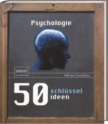 50 Schlüsselideen Psychologie, Adrian Furnham