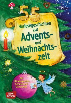 55 Vorlesegeschichten für die Advents- und Weihnachtszeit, Hildegard Kunz