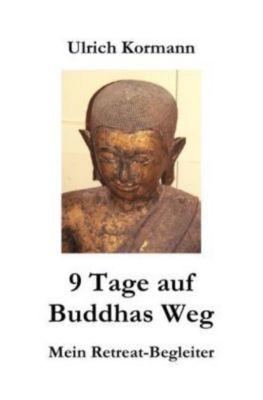 9 Tage auf Buddhas Weg, Ulrich Kormann