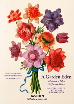 A Garden Eden. Masterpieces of Botanical Illustration, Hans W. Lack