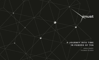 A Journey into Time in Powers of Ten, Anna Garry, Thomas Feurer