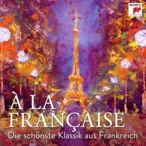 A La Francaise-Die Schönste Klassik Aus Frankreich, Various