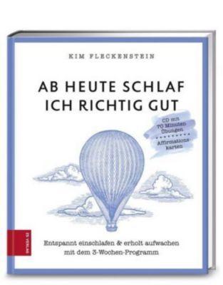 Ab heute schlaf ich richtig gut, m. Audio-CD u. Affirmationskarten, Kim Fleckenstein