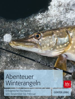 Abenteuer Winterangeln, Günter Leibig