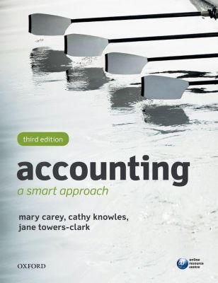 Accounting: A Smart Approach, Mary Carey, Cathy Knowles, Jane Towers-Clark
