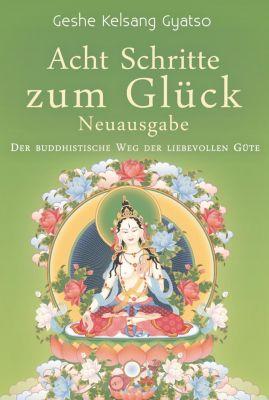 Acht Schritte zum Glück - Neuausgabe, Geshe Kelsang Gyatso