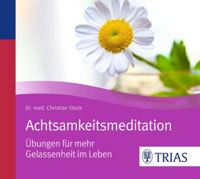 Achtsamkeitsmeditation, 1 Audio-CD, Christian Stock