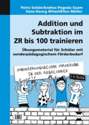 Addition und Subtraktion im ZR bis 100 trainieren, P. Schön, A. Pogoda Saam, H. -G. Witzel, E. Müller