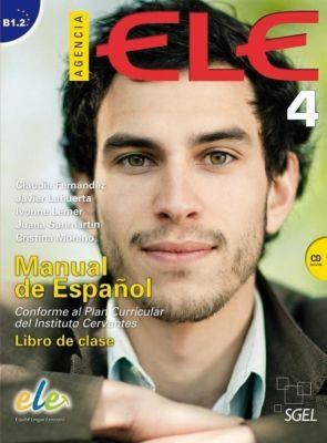 Agencia ELE: Vol.4 Libro de Clase mit Audio-CD, Manuela Gil Toresano, José Amenos, Inés Soria