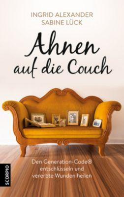 Ahnen auf die Couch, Ingrid Alexander, Sabine Lück