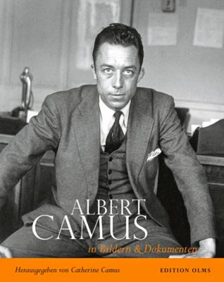 Albert Camus - Sein Leben in Bildern und Dokumenten