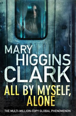 All By Myself, Alone, Mary Higgins Clark