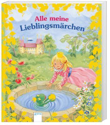 Alle meine Lieblingsmärchen, Hans-christian Andersen, Jacob Grimm, Wilhelm Grimm, Friederun Reichenstetter