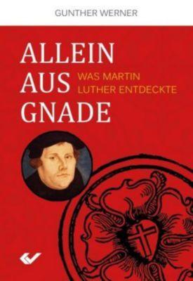 Allein aus Gnade, Gunther Werner