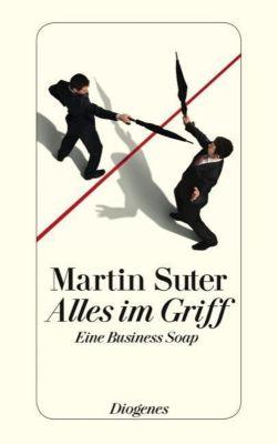 Alles im Griff, Martin Suter
