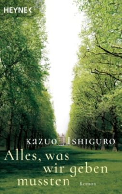 Alles, was wir geben mussten, Kazuo Ishiguro