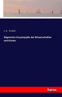 Allgemeine Encyclopadie der Wissenschaften und Künste, J. G. Gruber