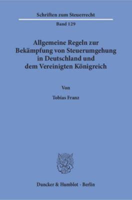 Allgemeine Regeln zur Bekämpfung von Steuerumgehung in Deutschland und dem Vereinigten Königreich., Tobias Franz