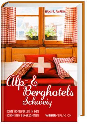 Alp- & Berghotels Schweiz, Hans R. Amrein