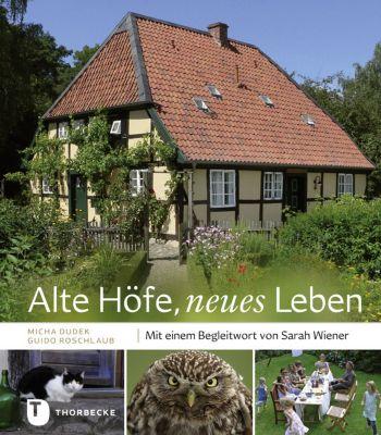 Alte Höfe, neues Leben, Micha Dudek, Guido Roschlaub
