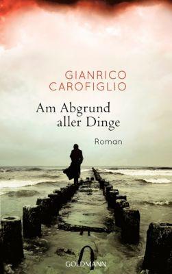 Am Abgrund aller Dinge, Gianrico Carofiglio