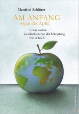 Am Anfang, sagte der Apfel, Manfred Schlüter