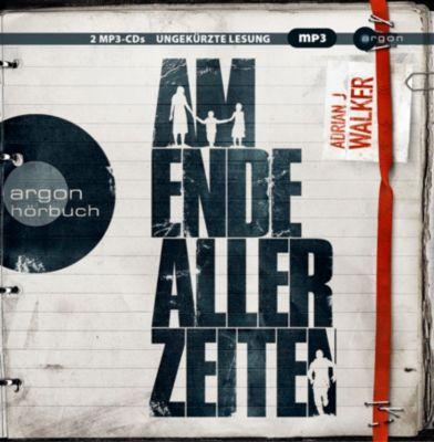 Am Ende aller Zeiten, 2 MP3-CDs, Adrian J. Walker