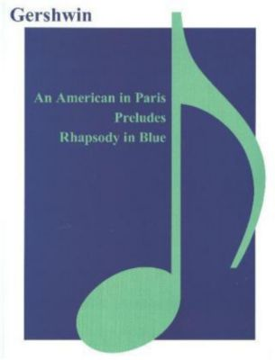 An American in Paris, Preludes, Rhapsody in Blue, George Gershwin