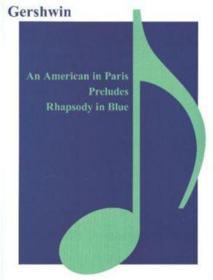 An American in Paris, Preludes, Rhapsody in Blue, George Gershwin