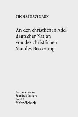 An den christlichen Adel deutscher Nation von des christlichen Standes Besserung, Thomas Kaufmann