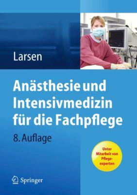 Anästhesie und Intensivmedizin für die Fachpflege, Reinhard Larsen