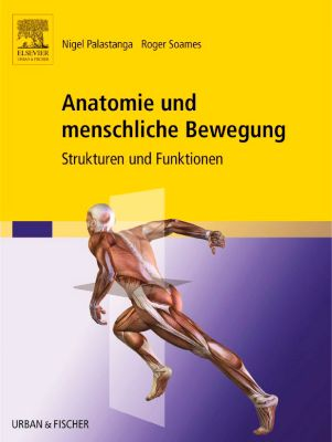 Anatomie und menschliche Bewegung, Nigel Palastanga, Roger Soames
